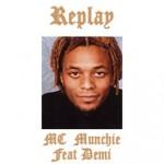 Replay MC Munchie Feat Demi
