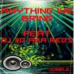 Anything We Bring Feat DJ 3D aka Reds